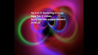 No. 5 of 21-GATHERING IN UNITY: Being our own puppet Masters and not letting others control