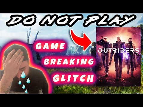 Outriders - Bug Report - GAME ENDING GLITCH DO NOT PLAY! |