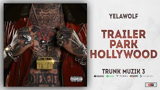Yelawolf - Trailer Park Hollywood (Trunk Muzik 3)