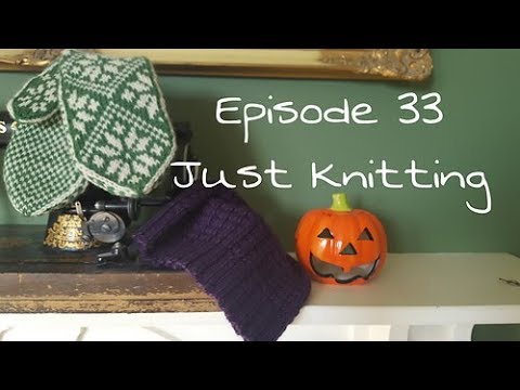 Episode 33: Just Knitting