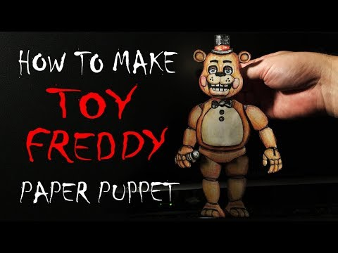 How To Make (Toy Freddy) Paper Puppet FNAF - Five Nights at Freddy's (2017) HD