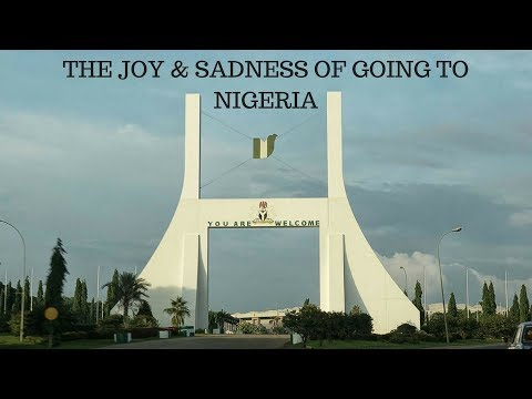 THE JOY & SADNESS OF GOING TO NIGERIA