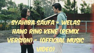 Syahiba Saufa -  Welas Hang Ring Kene (Remix Version )