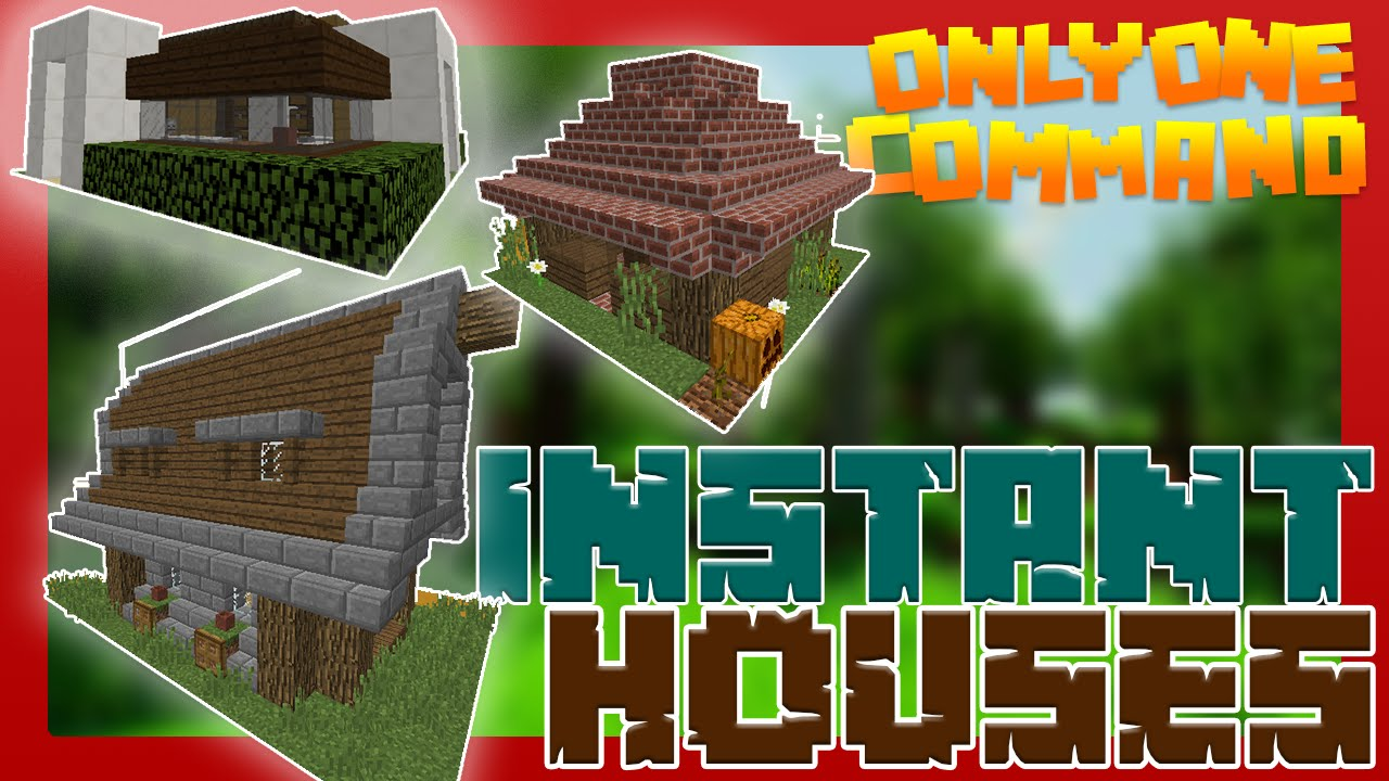 Instant Houses With Only One Command Block