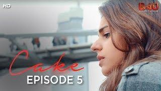 Zara & Adnan Part 5 | CAKE - Prologue | Webisode 5 | Finale