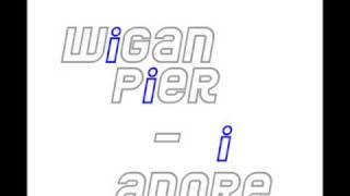 Wigan Pier - I Adore