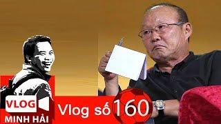 Vlog Minh Hải   Yêu cầu đặc biệt của HLV Park Hang Seo với cầu thủ và VFF