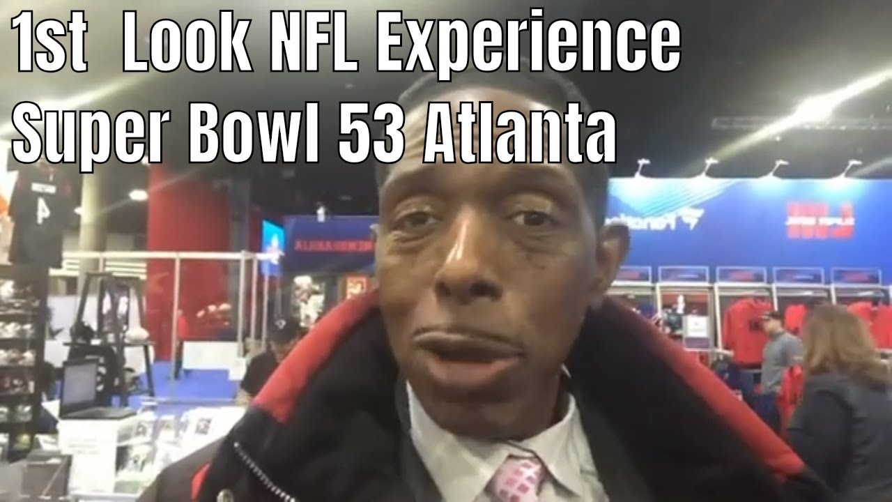 SUPER BOWL 53 DAY 1 - 1st Look NFL Experience