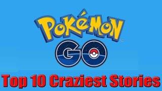 Top Ten Craziest Pokemon Go Related Incidents