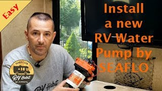 Install and Review of a 12 Volt SEAFLO RV Fresh Water Pump – How to