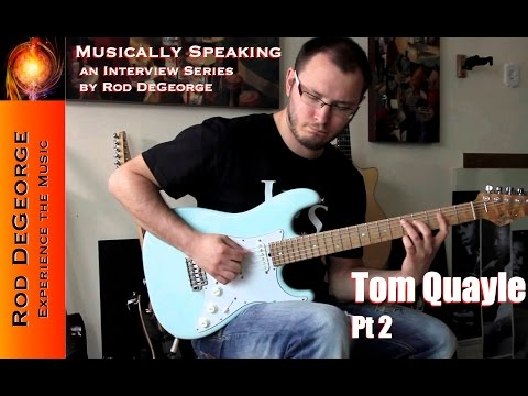 Musically Speaking an Interview with Tom Quayle Pt 2