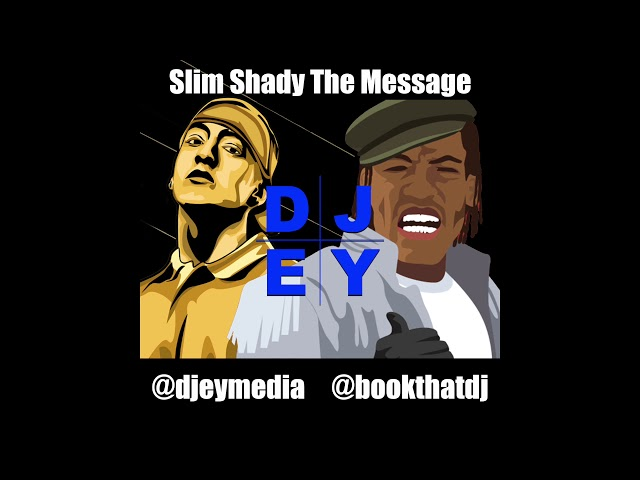 Slim Shady The Message MASHUP DJ EY