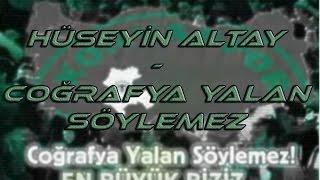 Hüseyin Altay ~ Coğrafya Yalan Söylemez