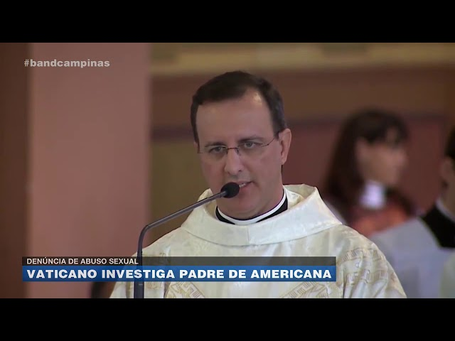 Denúncia de abuso sexual: Vaticano investiga padre de Americana