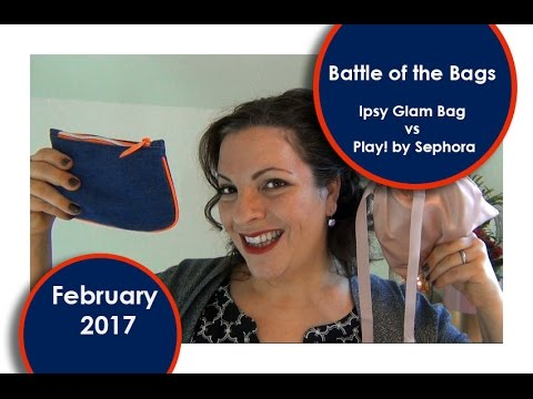 Battle of the Bags || Ipsy Glam Bag Vs. Play! by Sephora || February 2017