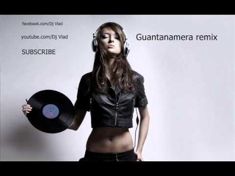 Guantanamera Remix  Dj Vlad