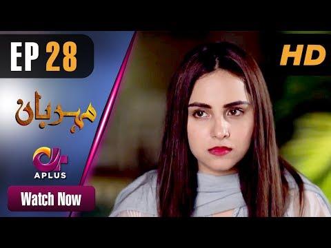 Meherbaan - Episode 28 - Aplus ᴴᴰ Dramas