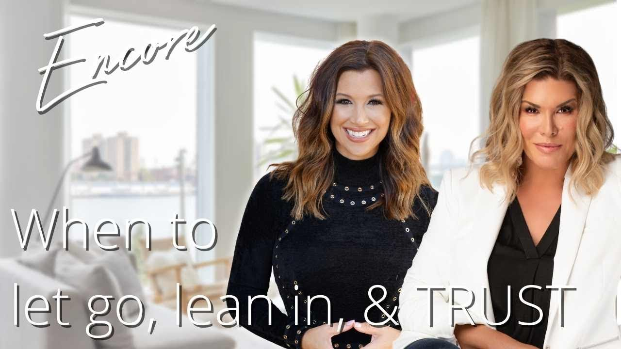 Download ENCORE When To Let Go, Lean In and TRUST with Ali Brown
