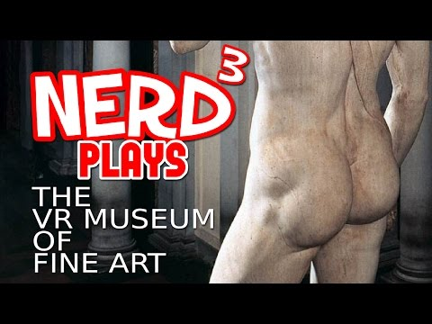Nerd³ Plays... The VR Museum of Fine Art - Chiseled