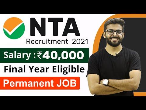 NTA Recruitment 2021 | Salary ₹40,000 | Final Year Eligible  | Permanent Job | Latest Jobs 2021