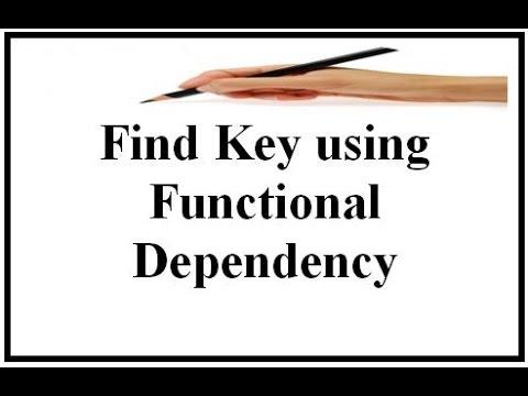 Find Key using Functional Dependency