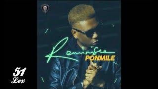 Reminisce - Ponmile (Official Audio)