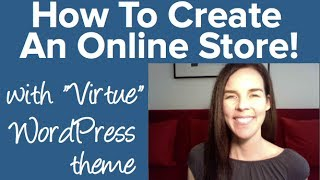 How To Create An AMAZING Website & E-Commerce Store! (VIRTUE WordPress Theme) 2013