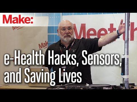 e-Health Hacks, Sensors, and Saving Lives - Michael Script