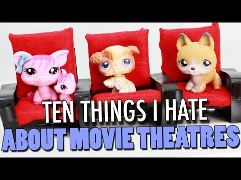 LPS: 10 Things I Hate About the Movie Theatre  10 Things I Hate About the Movies
