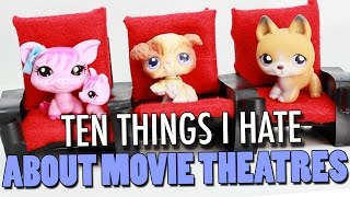 LPS: 10 Things I Hate About the Movie Theatre / 10 Things I Hate About the Movies