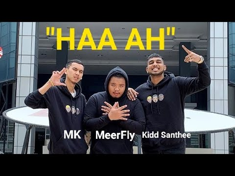 """HAA AH"" FULL VERSION [KIDD SANTHEE X MEERFLY X MK ] (DEMO)"