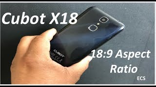 CUBOT X18 Smartphone Under 200 Dollars 18:9 Aspect Ratio With Removable Battery 2018| My Impressions