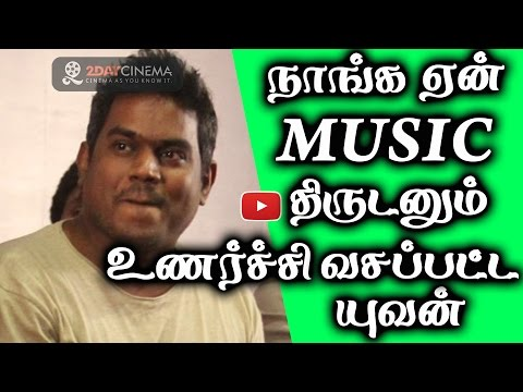Why should I copy others music?.. blasts Yuvan - 2DAYCINEMA