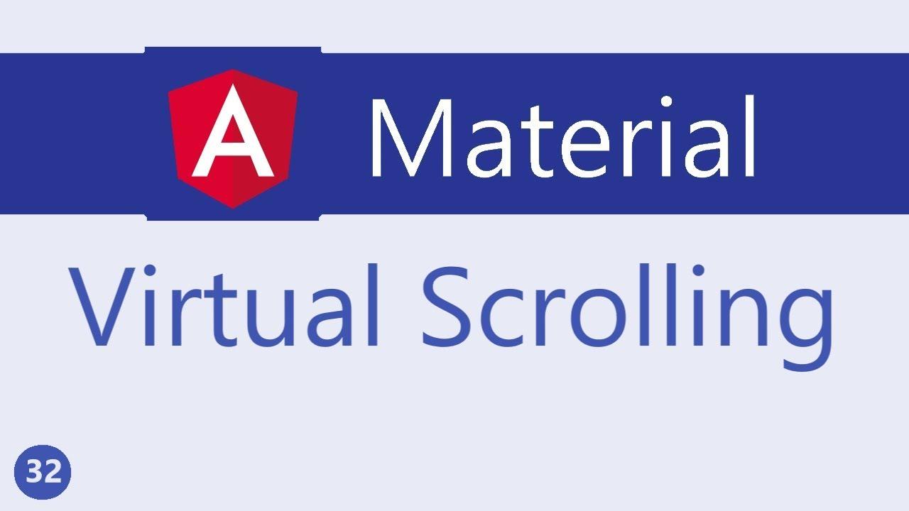 Angular Material Tutorial - 32 - Virtual Scrolling