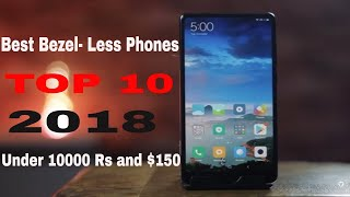 Top 5 Best Bezel-Less Smartphones Under 10000 RS September  2018  Under $150