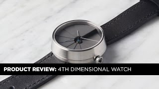PRODUCT REVIEW: 4th Dimension (4D)  Watch by 22 Design Studio