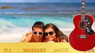 SPANISH MUSIC GUITAR SUMMER CHILLOUT   BEST  LATIN MUSIC   RELAXING SPA  MUSIC