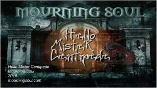 Hello Mister Centipede - Official Video - Mourning Soul