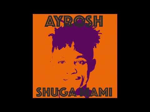 Ayrosh - Shuga Mami (Giggz Remix)