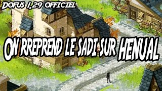 [Dofus 1.29] Henual - On reprend sur Henual #2