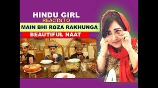 Hindu Girl Reacts To MAI BHI ROZE RAKHUNGA - Official Video (HD)   Reaction   Reaction Kudi  