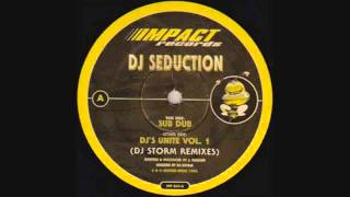 DJ Seduction - Sub Dub (DJ Storm Remix)