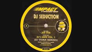 DJ Seduction - Sub Dub (DJ Storm Remix)