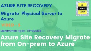 Physical Server to Azure Migration using Azure Site Recovery