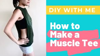 How To: Cut T-Shirts Into Cute Tank Tops with Big Dropping Arm Holes DIY Easy Muscle Tee