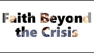 Faith Beyond The Crisis