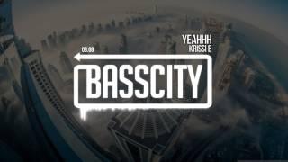 Krissi B - Yeahhh