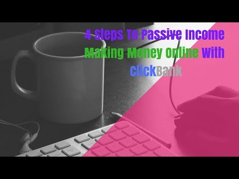 4 Steps To Passive Income  Making Money Online With ClickBank