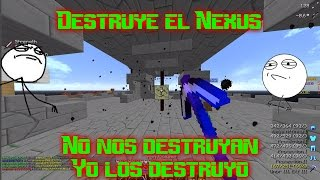 Destruye el Nexus *No nos destruyan  Yo los destruyo*