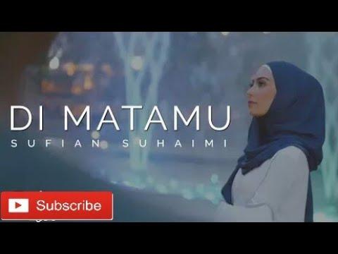 Sufian Suhaimi-Di Matamu (Official Lyric Music)